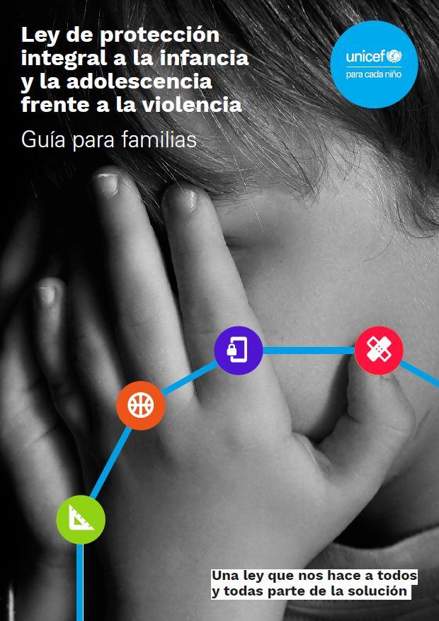 Guía para familias sobre la Ley de protección integral a la infancia y la adolescencia frente a la violencia